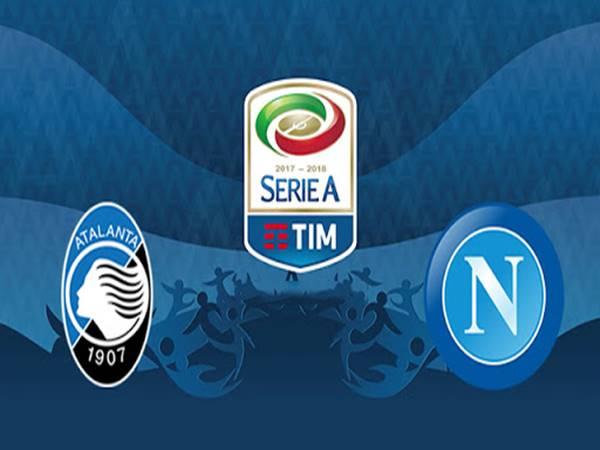 Dự đoán Atalanta vs Napoli, 00h30 ngày 3/7