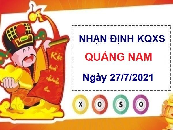 Nhận định KQXSQNM ngày 27/7/2021 chốt số Quảng Nam