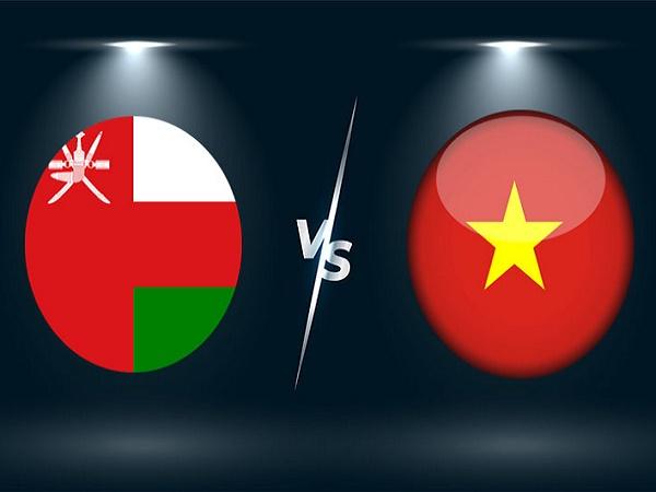 Dự đoán Oman vs Việt Nam – 23h00 12/10, VL World Cup 2022